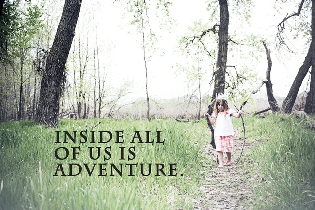 Inside all of us is adventure